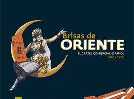 "Exhibition ""Orient Breezes. Spanish Commercial poster (1870-1970)"""