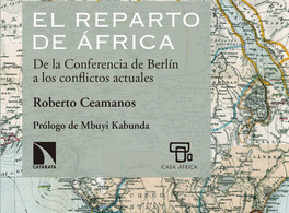 The Apportionment of Africa: From the Berlin Conference to today's conflicts