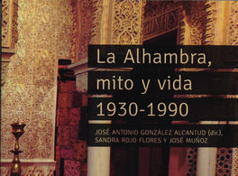 The Alhambra: Myth and Life, 1930-1990