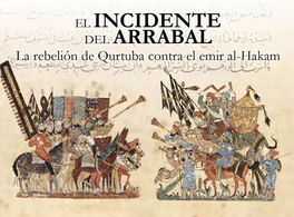 "The ""Arrabal Incident"" of 818: Qurtuba's rebellion against Al-Hakam I"