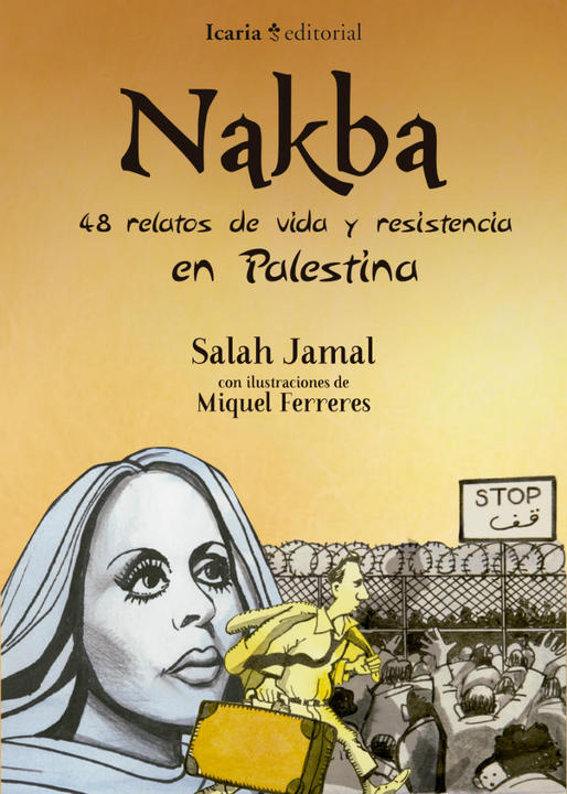 Nakba, 48 stories about life and resistance in Palestine