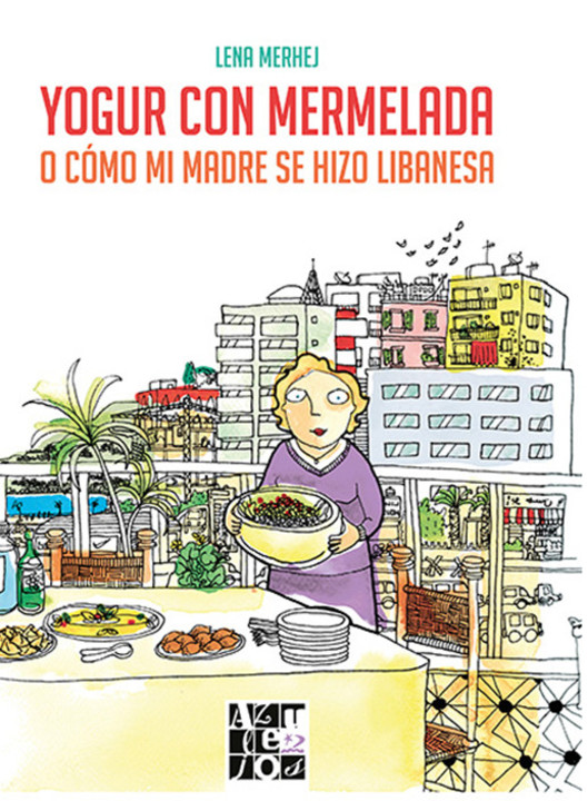 """Yogurt with Marmalade: Or how my mother became Lebanese"""