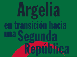 """Algeria in Transition Towards a Second Republic"""