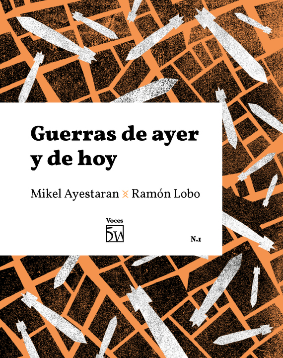 """Wars of Yesterday and Today,"" the new book by Ramón Lobo and Mikel Ayestaran"