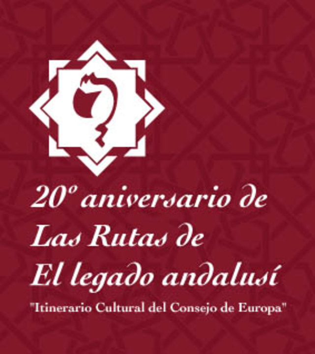 "Twentieth anniversary of ""The Legacy of Al-Andalus"" Routes"